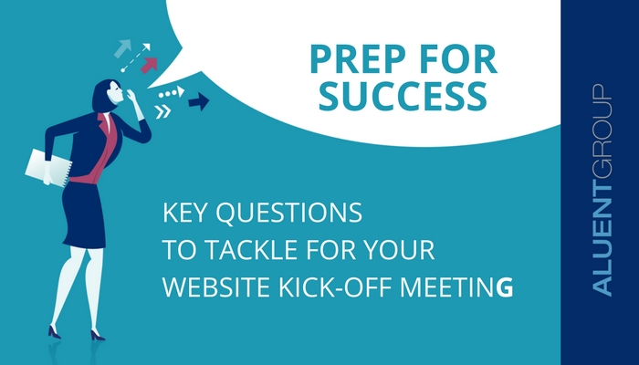 Prep for Success: Key questions to tackle for your website kick-off meeting